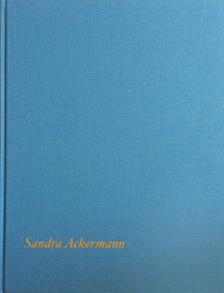 Sandra Ackermann, Reality is not the Truth, Hardcover, 64 Pages
